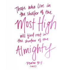 truth | those who live in the shelter of the most high will find rest in the shadow of the almighty