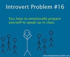 Introvert Problems. Hahaha, TRUE! I force myself to do it time and again, but the shaky hands and racing heart never go away.
