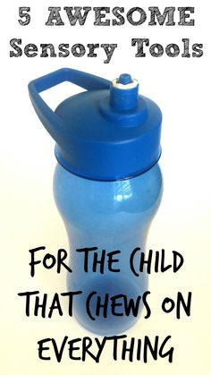5 Awesome Sensory Tools for the Child that Chews on Everything - Adventures in Wunderland. Repinned by SOS Inc. Resources pinterest.com/sostherapy/.