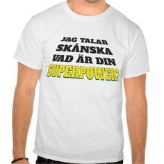 Jag talar skånska - vad är din superpower?  #sweden #sverige #svenska #swedish #troja #tshirt #tpaita #skånska #språk #dialekt #sprak #murre #superpower #talar #tala #humor #skåne #skane