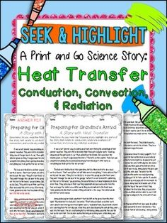 This purchase contains a two page story where students must read and search for examples of conduction, convection, and radiation. All you need are copies of the story and highlighters. Whether you are searching for a whole group activity to do with your class or a great review lesson for small groups, this activity can be used in any way!