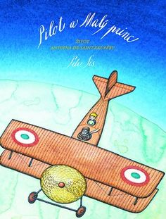 """The Pilot and the Little Prince: The Life of Antoine de Saint-Exupéry by Peter Sis 92 SAINT-EXUPERY Peter Sis's remarkable biography celebrates the author of """"The Little Prince,"""" one of the most beloved books in the world. Best Books Of 2014, New Books, Good Books, Beloved Book, The Little Prince, Children's Literature, Literature Circles, Book Authors, The Life"""