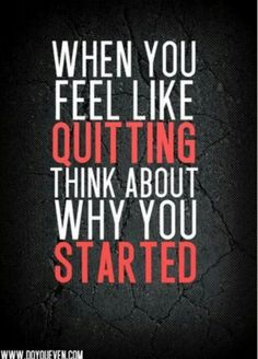 Quitting. Don't quit. Don't stop. Fitness. Gym.