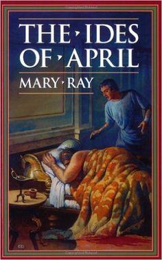 Amazon.com: The Ides of April (Ray, Mary, Roman Empire Sequence.) (9781883937430): Mary Ray: Books