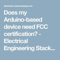 Does my Arduino-based device need FCC certification? - Electrical Engineering Stack Exchange