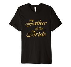 Father of the Bride Wedding Party T-Shirt faux gold - A lovely gift for Father of the Bride! This tshirt is perfect for the bride's dad, papa, or pop to proudly wear for his daughter's wedding, gatherings, wedding day, bridal shower, bridal party, bridal meetings, with friends, or morning of the wedding. Dad can celebrate the future of his daughter and new partner or husband. Beautiful tee with faux gold lettering. Your father will love this stunning tshirt as a keepsake forever! Father Of The Bride, You Are The Father, Gifts For Father, Wedding Bride, Bridal Shower, Shirt Designs, Daughter, Husband, Lettering
