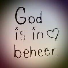 God is in beheer. Hy is liefde.