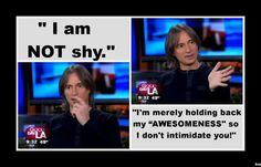This is my new answer to being called shy.