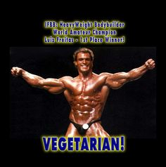 VEGETARIAN MUSCLE - Plants are the best source of protein. Meat and steak get their protein from plants in the 1st place, cows eat plants, cows don't eat meat.    So meat eaters are simply eating already-chewed degraded protein infested with parasites, Working Hard!! http://beckysblog.net/exercising-like-a-dog/