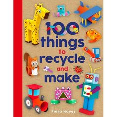 """Read Things to Recycle and Make"""" by Fiona Hayes available from Rakuten Kobo. Keep crafty children of all ages entertained and inspired for hours with Fiona Hayes' 100 Things to Recycle and Make. Recycled Garden Crafts, Upcycled Crafts, Repurposed, Book Crafts, Arts And Crafts, Paper Crafts, Craft Books, Children's Books, Diy Recycle"""