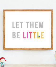 Love this Pink 'Let Them Be Little' Print by Fresh Words Market on #zulily! #zulilyfinds