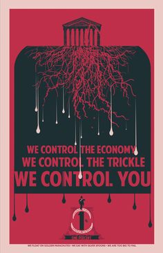 This propaganda posters of the 1% demonstrates how the government controls everything that has to do with everything.