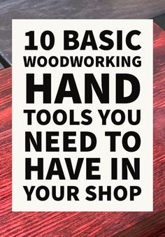 Here are 10 basic tools that are not expensive that you need to have in your shop as a woodworker. I'll also cover why they are important and what each one of them can do for you.