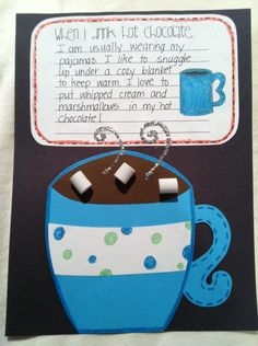 Hot Chocolate Craft and Writing Activity. Great for using adjectives to describe the taste, smell, warmth etc...