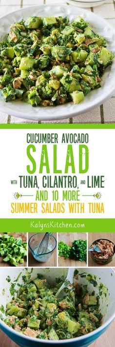 This Cucumber Avocado Salad with Tuna, Cilantro, and Lime has so many of my favorite flavors in a low-carb and glute-free salad! And this post has 10 More Summer Salads with Tuna for healthy lunches all summer long. [found on KalynsKitchen.com]