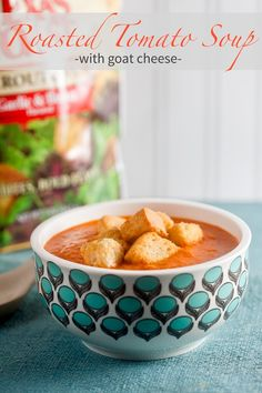 Roasted Tomato Soup with Goat Cheese