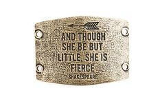 Large Sentiment | And though she be but little, she is fierce. | Antique Brass