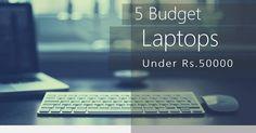 Best Performance Budget Laptops Under Rs.50000