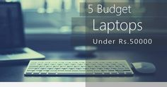 Best Performance Budget Laptops Under Rs.50000