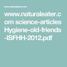 www.naturaleater.com science-articles Hygiene-old-friends-ISFHH-2012.pdf