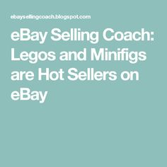 eBay Selling Coach: Legos and Minifigs are Hot Sellers on eBay