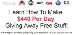 Learn How To Make  $440 Per Day  Giving Away Free Stuff!