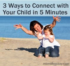 3 Ways to Connect with Your Child in 5 Minutes