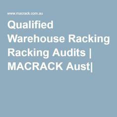 Qualified Warehouse Racking Audits | MACRACK Aust|
