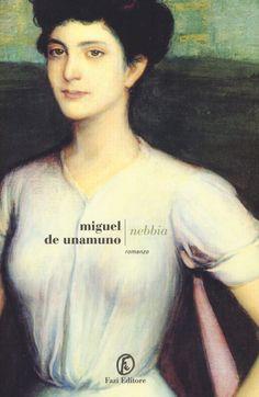 Nebbia - Miguel de Unamuno - Libro - Fazi - Le strade | IBS