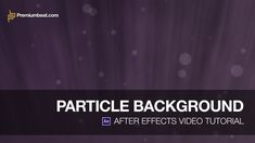 After Effects Tutorial: Particle Background ★★★ Find More inspiration @creativeelc ★★★