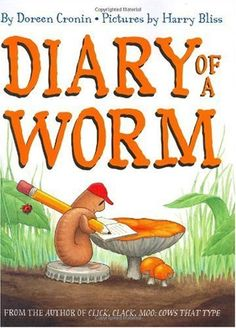 Diary of a Worm. Such a cute book. The kids loved it! We looked at real worms after reading it. It was a blast!