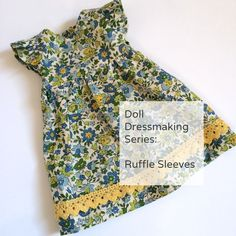 Doll Dressmaking Series: Ruffle Sleeves Series includes free pattern pieces for several sizes of dolls.