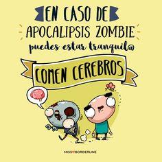 En caso de Apocalipsis de zombie puedes estar tranquil@: comen cerebros!