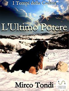 Titolo: L'Ultimo Potere   Autore: Mirco Tondi   Pagine:  489   Prezzo:  € 1.99   Genere:  f...