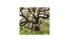 A hardcover copy of Wise Trees is $24.37 from Amazon.