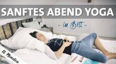 Yoga Abend Bett Routine | Besser Schlafen + Atemübung - YouTube