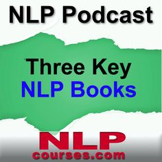 You can predict some bodies future success by the books they are reading and whom they're hanging out with. As our little community here at NLPcourses.com is growing, I can vouch we have incredible people interacting. In this podcast we explore 3 key books that deepen you understanding of NLP in key areas. We discover: …