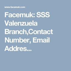 Facemuk: SSS Valenzuela Branch,Contact Number, Email Addres...