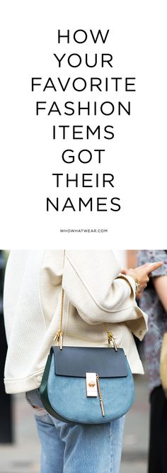 How your favorite fashion items got their names
