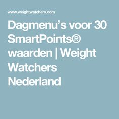Dagmenu's voor 30 SmartPoints® waarden   Weight Watchers Nederland