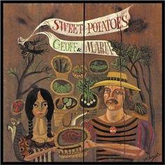 """""""Sweet Potatoes"""" (1975, Reprise) by Geoff & Maria Muldar."""