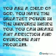 You are a child of God. You have the greatest power in the universe inside you. ~~I am a Child of God Christian Quotes. | YOU ARE A CHILD OF GOD | Pinterest ...
