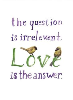 love is the answer...