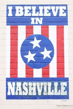 "The iconic ""I Believe In Nashville"" mural in Howell's Alley off 12th Avenue South."