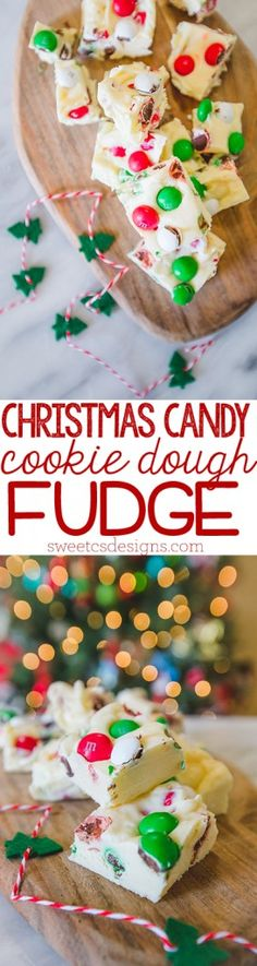 Christmas candy cookie dough fudge- this is so delicious and easy- perfect for a neighbor christmas gift!