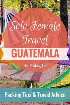 Solo Female Travel: Traveling Alone in Guatemala as a Woman