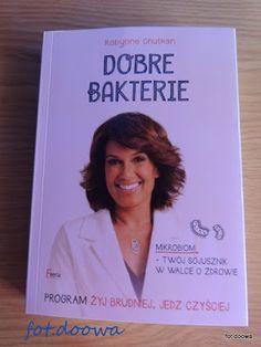 """Moje Małe Czarowanie: """"Dobre bakterie"""" Robynne Chutkan - recenzja książk..."""