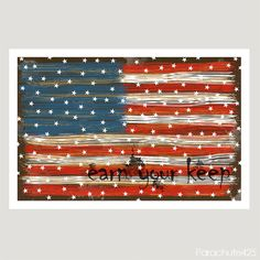 Earn Your Keep, 18x12,  American flag, vote, abstract patriotic statement, political comment, USA,  home or office decor via Etsy.