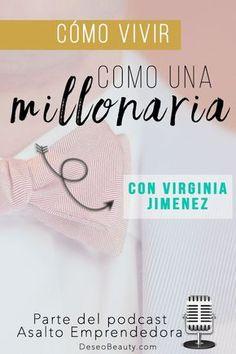Cómo ser millonario: entrevista con Virginia Jimenez. Escúchalo en audio estés donde estés!