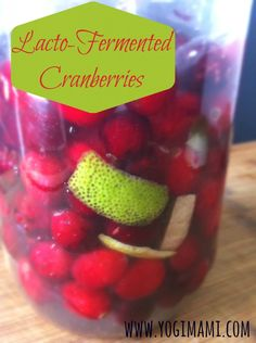 Delicious Lacto-Fermented Cranberries. Healthy and delicious snack!